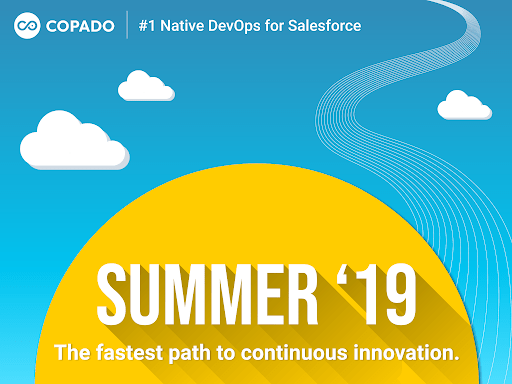 Copado Sets the Standard for Successful DevOps for Salesforce with the Summer 19 Release of its Groundbreaking Native Platform