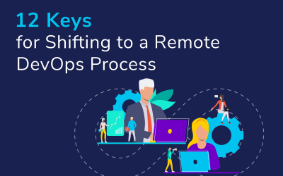 12 Keys for Shifting to a Remote DevOps Process